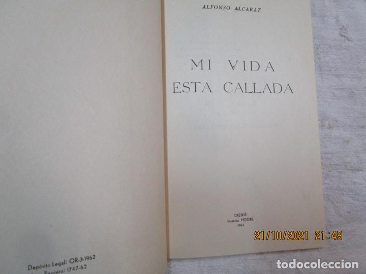 Libros de segunda mano: GALICIA POESIA - MI VIDA ESTÁ CALLADA POEMAS - ALFONSO ALCARAZ - ORENSE 1962 IMP HODIRE +INFO - Foto 3 - 276734373