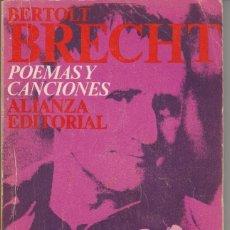 Libros de segunda mano: POEMAS Y CANCIONES - BERTOLT BRECHT - ALIANZA ED. 1978. Lote 276945983