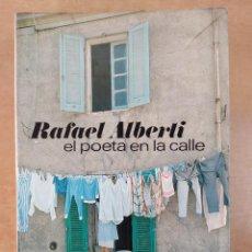 Libros de segunda mano: RAFAEL ALBERTI, EL POETA EN LA CALLE 1ªED.1978. AGUILAR. Lote 277000188