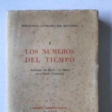 Libros de segunda mano: LOS NUMEROS DEL TIEMPO. ANTOLOGÍA DEL RELOJ Y LAS HORAS EN LA POESÍA CASTELLANA, CON CUATRO HORARIOS. Lote 123245591