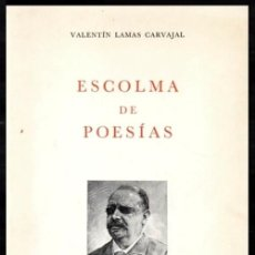 Libros de segunda mano: VALENTIN LAMAS CARVAJAL. ESCOLMA DE POESIAS. REAL ACADEMIA GALLEGA. CORUÑA 1972. GALICIA.. Lote 277115713