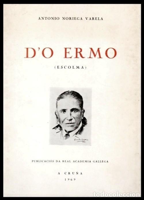 ANTONIO NORIEGA VARELA. D'O ERMO. ESCOLMA. REAL ACADEMIA GALLEGA. CORUÑA 1969. GALICIA. (Libros de Segunda Mano (posteriores a 1936) - Literatura - Poesía)