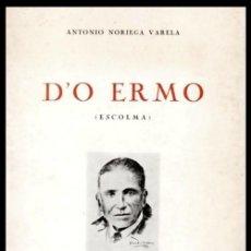 Libros de segunda mano: ANTONIO NORIEGA VARELA. D'O ERMO. ESCOLMA. REAL ACADEMIA GALLEGA. CORUÑA 1969. GALICIA.. Lote 277117043