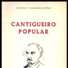 Libros de segunda mano: MARCIAL VALLADARES NUÑEZ. CANTIGUEIRO POPULAR. REAL ACADEMIA GALLEGA. CORUÑA 1970. GALICIA.. Lote 277119903