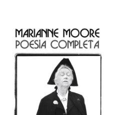 Libros de segunda mano: POESÍA COMPLETA. - MARIANNE MOORE.. Lote 277126573
