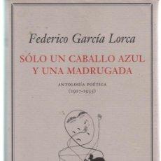 Libros de segunda mano: SOLO UN CABALLO AZUL Y UNA MADRUGADA. FEDERICO GARCIA LORCA. ANTOLOGIA 1917 - 1935 GUTENBERG. Lote 277143018
