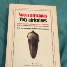 Libros de segunda mano: LIBRO ANTOLOGIA VOCES AFRICANAS VOIX AFRICAINES POESIA DE EXPRESION FRANCESA FRANCES Y ESPAÑOL. Lote 277147758