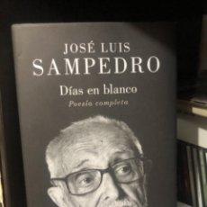 Libros de segunda mano: LIBRO ANTOLOGIA POETICA POEMARIO JOSE LUIS SAMPEDRO SAAMPEDRO DIAS EN BLANCO POESIA COMPLETA POEMAS. Lote 277153408