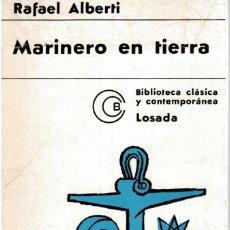 Libros de segunda mano: MARINERO EN TIERRA. RAFAEL ALBERTI 1970. EDITORIAL. LOSADA.. Lote 277162923