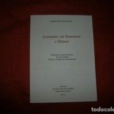 Libros de segunda mano: CERVANTES, LOS ROMANCES Y ALHAMA DE GRANADA - ANDRÉS GARCÍA MALDONADO. Lote 277235863