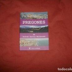 Libros de segunda mano: PREGONES (DE FIESTAS Y SEMANA SANTA) - ANDRÉS GARCÍA MALDONADO (MÁLAGA). Lote 277240623