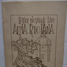 Libros de segunda mano: ALMA RIOJANA. NOVALGOS LASO, ESTHER. Lote 277241283