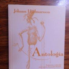Libros de segunda mano: ANTOLOGÍA . JOHANN HJÁLMARSSON. COLECCIÓN EL ÚLTIMO PARNASO.ZARAGOZA 1998. Lote 277462678