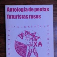 Libros de segunda mano: ANTOLOGÍA DE POETAS FUTURISTAS RUSOS.COLECCIÓN EL ULTIMO PARNASO.ZARAGOZA 1997. Lote 277463268