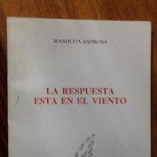Libros de segunda mano: LA RESPUESTA ESTA EN EL VIENTO, MANOLITA ESPINOSA 1989 POESIA, SEVILLA. Lote 277533223