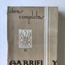 Libros de segunda mano: OBRAS COMPLETAS. TOMO II. RELIGIOSAS, CAMPESINAS, FRAGMENTOS. - GABRIEL Y GALAN, JOSÉ MARÍA.. Lote 277580718