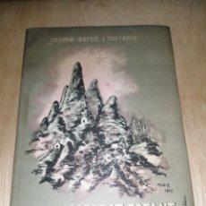 Libros de segunda mano: DE MONTSERRAT ESTANT - JAUME SERCH I TORRENTS - 1952 TORRELL DE REUS - Nº 64 - FIRMADO. Lote 277657623
