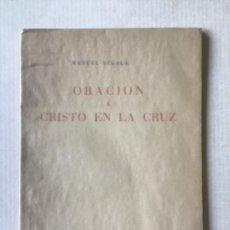 Libros de segunda mano: ORACIÓN A CRISTO EN LA CRUZ. - SEGALÁ, MANUEL.. Lote 123247140