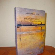 Libros de segunda mano: POEMAS FRANCESES Y ULTIMOS POEMAS ALEMANES - RAINER MARIA RILKE - MUY BUEN ESTADO. Lote 277852903