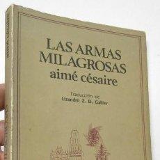 Libros de segunda mano: LAS ARMAS MILAGROSAS - AIMÉ CÉSAIRE. Lote 278392388
