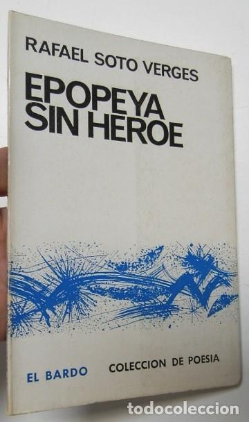 EPOPEYA SIN HÉROE - RAFAEL SOTO VERGÉS (Libros de Segunda Mano (posteriores a 1936) - Literatura - Poesía)