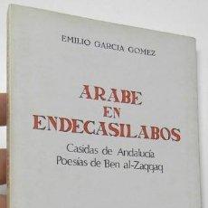 Libros de segunda mano: ÁRABE EN ENDECASÍLOBOS - EMILIO GARCÍA GÓMEZ. Lote 278404393