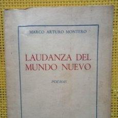 Libros de segunda mano: MARCO ARTURO MONTERO - LAUDANZA DEL MUNDO NUEVO - FIRMADO Y DEDICADO, CON CARTA MECANOGRAFIADA .. Lote 278439743