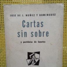 Libros de segunda mano: CARTAS SIN SOBRE Y POSDATAS DE SONETOS - JOSÉ DE J. NUÑEZ Y DOMÍNGUEZ / BUENOS AIRES 1957. Lote 278442558