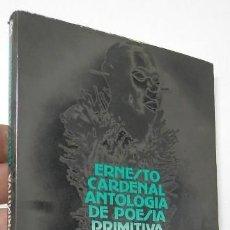 Libros de segunda mano: ANTOLOGÍA DE POESÍA PRIMITIVA - ERNESTO CARDENAL (SEL.). Lote 278450653