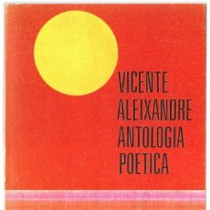 Libros de segunda mano: VICENTE ALEIXANDRE : ANTOLOGÍA POÉTICA. (EDICIÓN DE LEOPOLDO DE LUIS. ALIANZA ED, BOLSILLO, 1977). Lote 278570108
