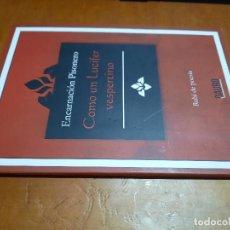 Libros de segunda mano: COMO UN LUCIFER VESPERTINO. ENCARNACIÓN PISONERO. DAURO. RUBÍ DE POESÍA. RÚSTICA. BUEN ESTADO. Lote 278639393