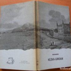 Libros de segunda mano: KEZKA - GIROAN / BASARRI. Lote 279481448