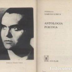 Libros de segunda mano: ANTOLOGIA POETICA. GARCIA LORCA, FEDERICO. A-AGUI-1008. Lote 280105888