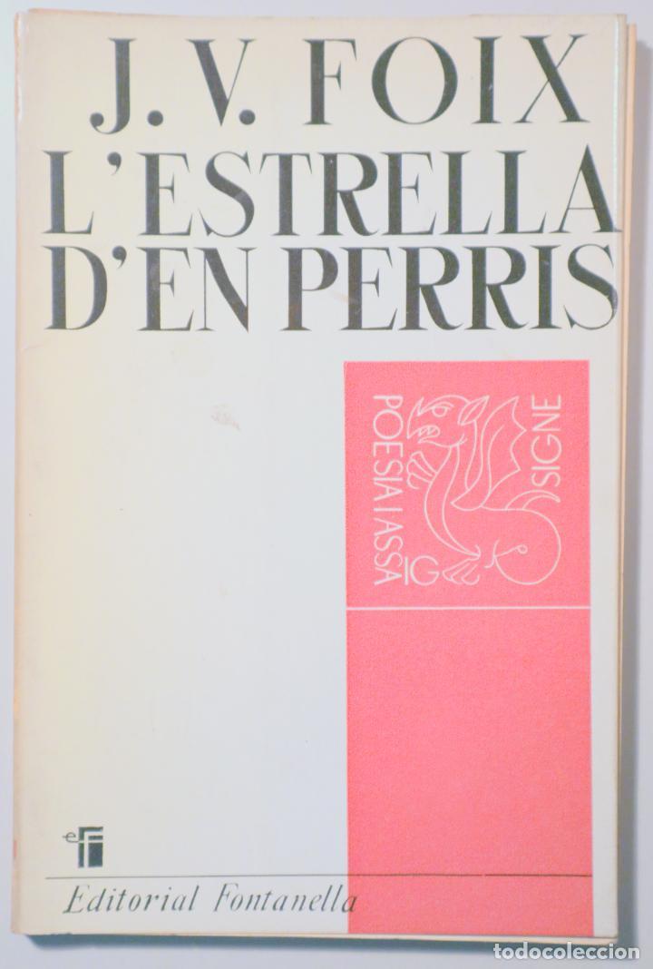 FOIX, J. V. - LESTRELLA DEN PERRIS - BARCELONA 1963 -1ª EDICIÓ - DEDICAT (Libros de Segunda Mano (posteriores a 1936) - Literatura - Poesía)