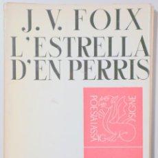 Libros de segunda mano: FOIX, J. V. - L'ESTRELLA D'EN PERRIS - BARCELONA 1963 -1ª EDICIÓ - DEDICAT. Lote 282876593