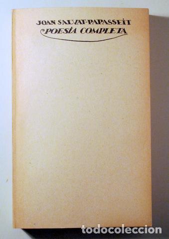 SALVAT PAPASSEIT, JOAN - POESIA COMPLETA. EDICIÓ FACSÍMIL - BARCELONA. 1975 - 1ª EDICIÓ (Libros de Segunda Mano (posteriores a 1936) - Literatura - Poesía)