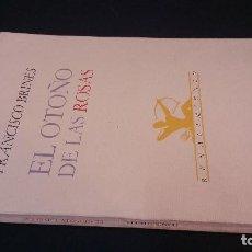 Libros de segunda mano: 1986 - FRANCISCO BRINES. EL OTOÑO DE LAS ROSAS - PRIMERA EDICIÓN. Lote 286842453