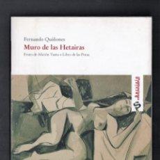 Libros de segunda mano: FERNANDO QUIÑONES MURO DE LAS HETAIRAS FRUTO DE AFLICIÓN TANTA O LIBRO DE LAS PUTAS UNICAJA 2006. Lote 287103948