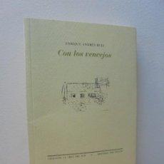 Libros de segunda mano: ENRIQUE ANDRES RUIZ. CON LOS VENCEJOS. DEDICADO POR AUTOR. EDITORIAL PRE-TEXTOS. 2004. Lote 288065383