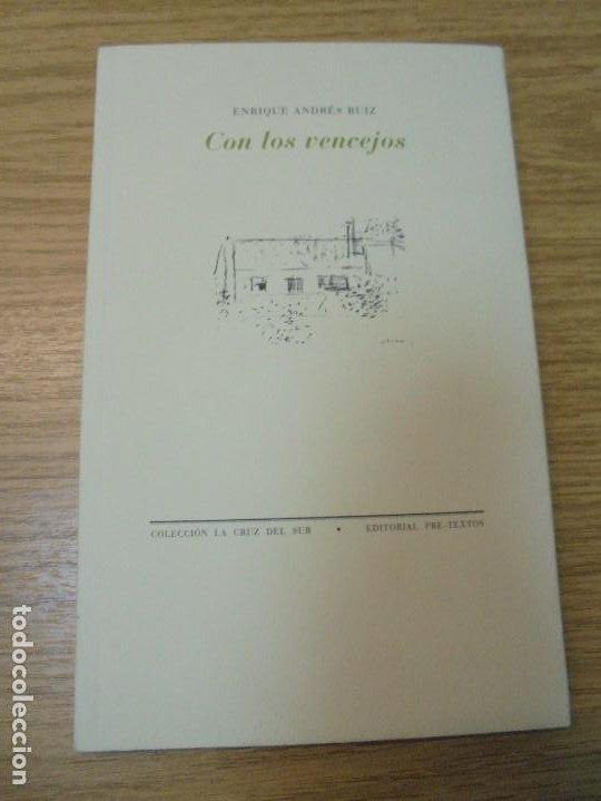 Libros de segunda mano: ENRIQUE ANDRES RUIZ. CON LOS VENCEJOS. DEDICADO POR AUTOR. EDITORIAL PRE-TEXTOS. 2004 - Foto 4 - 288065383