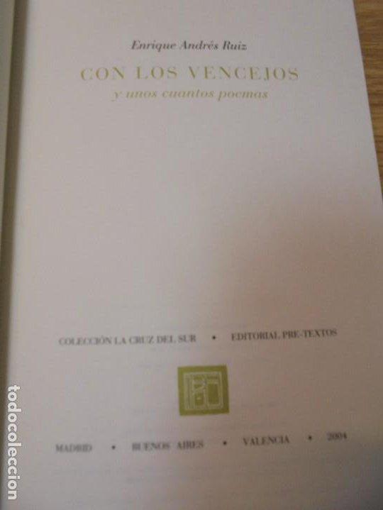 Libros de segunda mano: ENRIQUE ANDRES RUIZ. CON LOS VENCEJOS. DEDICADO POR AUTOR. EDITORIAL PRE-TEXTOS. 2004 - Foto 6 - 288065383