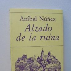 Libros de segunda mano: ALZADO DE LA RUINA. ANIBAL NUÑEZ. EDITORIAL HIPERION. 1983. 1º EDICION.. Lote 288066623