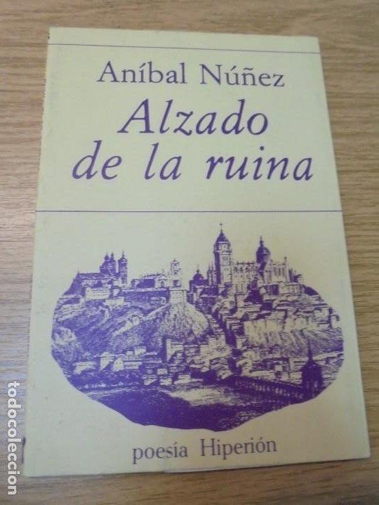 Libros de segunda mano: ALZADO DE LA RUINA. ANIBAL NUÑEZ. EDITORIAL HIPERION. 1983. 1º EDICION. - Foto 3 - 288066623