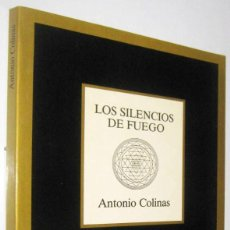 Libros de segunda mano: LOS SILENCIOS DE FUEGO - ANTONIO COLINAS. Lote 288509353