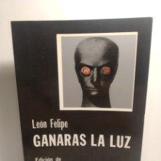Libros de segunda mano: GANARÁS LA LUZ. LEÓN FELIPE. CATEDRA. Lote 288744918