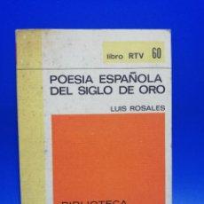 Libros de segunda mano: POESIA ESPAÑOLA DEL SIGLO DE ORO. LUIS ROSALES. SALVAT, EDITORES. 1970. PAGS. 193.. Lote 288912258