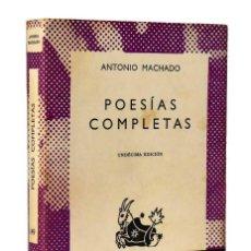 Libros de segunda mano: POESÍAS COMPLETAS - ANTONIO MACHADO. Lote 289207623