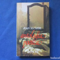 Libros de segunda mano: ANTOLOGÍA POÉTICA / 1976 JUAN ALCAIDE. Lote 289222913