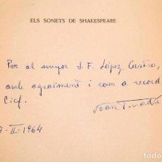 Libros de segunda mano: JOAN TRIADÚ : ELS SONETS DE SHAKESPEARE - DEDICATÒRIA AUTÒGRAFA DE L´AUTOR. Lote 289306993