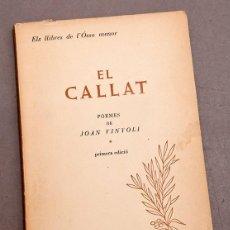Libros de segunda mano: JOAN VINYOLI - EL CALLAT , 1 ED. ELS LLIBRES DE L'ÒSSA MENOR, EDICIÓ DE 360 EXEMPLARS. Lote 289307243